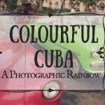 Colourful Cuba: A Photographic Rainbow