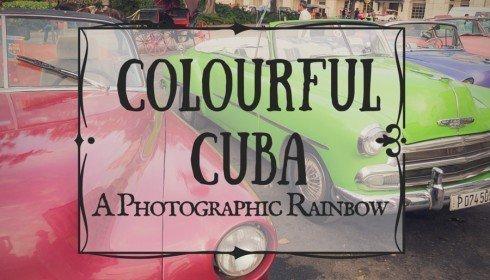 Colourful Cuba, a photographic Rainbow