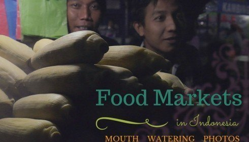 Food Markets in Indonesia, Mouth Watering Photos