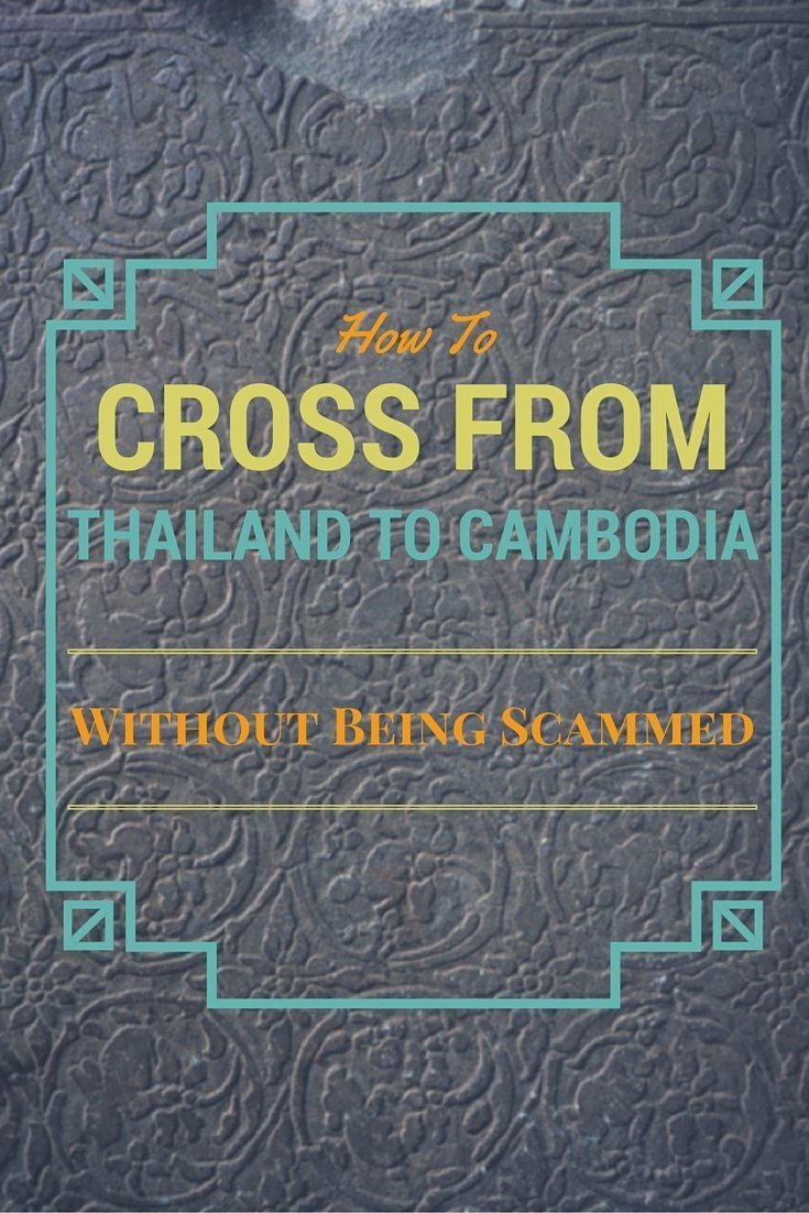 How to Cross the Thailand Cambodia Border without being Scammed