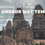 Stunning Photos of the Angkor Temples – Part 2