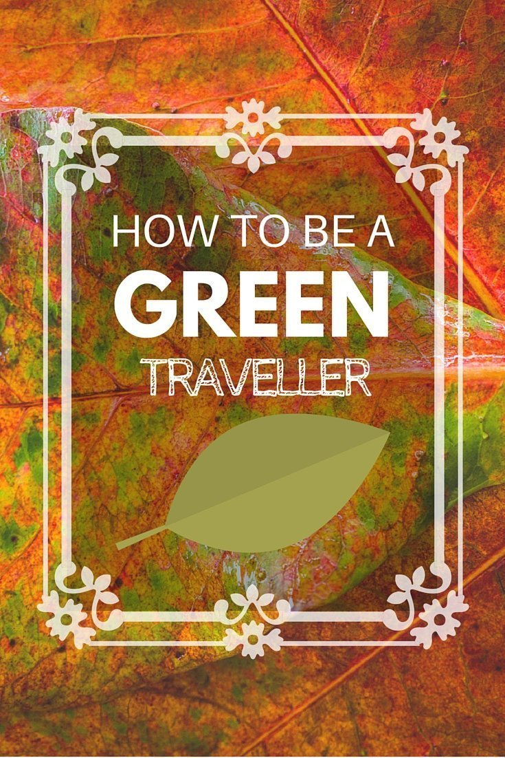 How to Be a (Super Cool) Green Traveller - Castaway with Crystal