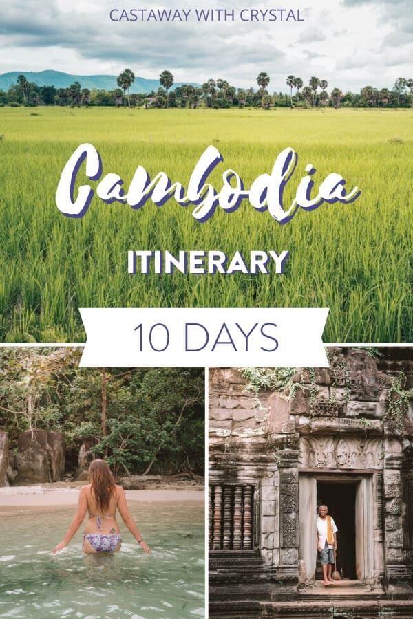 "Splice of 3 images of Cambodia - Rice paddies, a beautiful beach and a man standing in the door of an Angkor Wat temple, with text olay: ""Cambodia Itinerary 10 Days"""