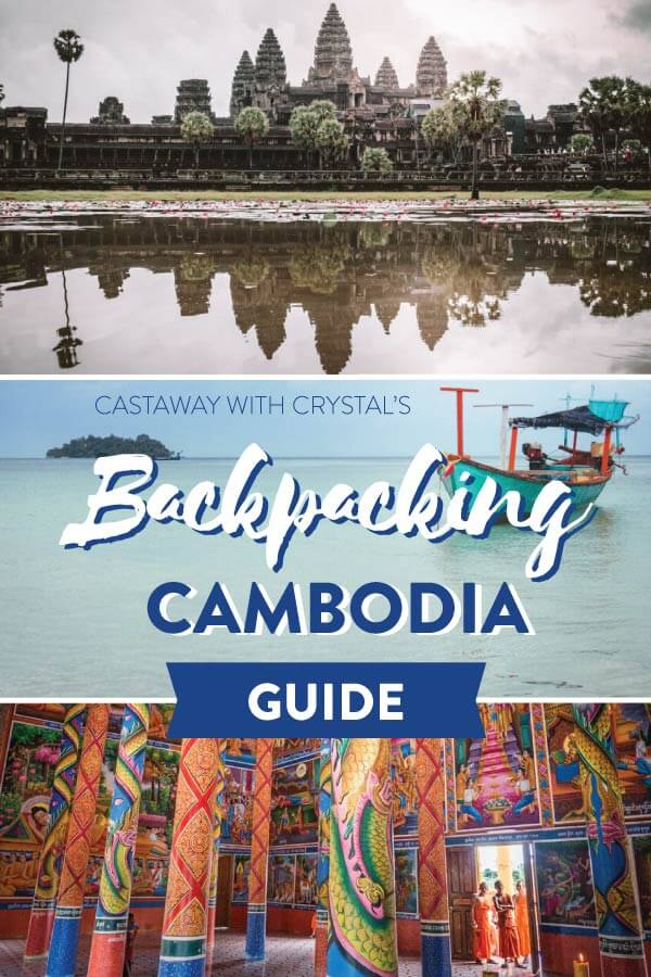 "Splice of 3 images of Cambodia - Angkor Wat temple, a boat on water and the inside of a buddhist temple, with text olay: ""Backpacking Cambodia Guide"""