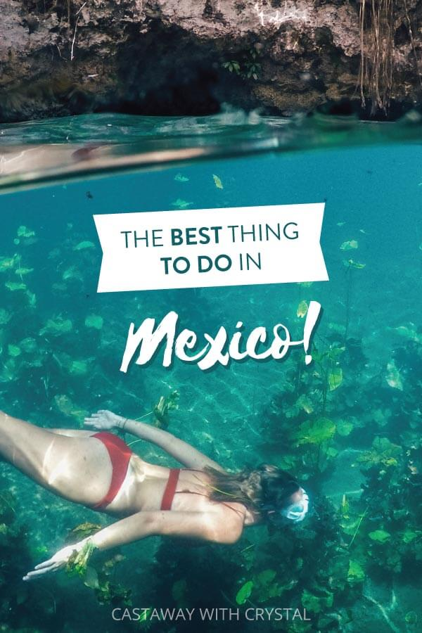 "Image of woman snorkeling in cenote with text olay: ""The best thing to do in Mexico!"" For Best Mayan Riviera Cenotes post."