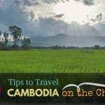Tips to Travel Cambodia on the Cheap