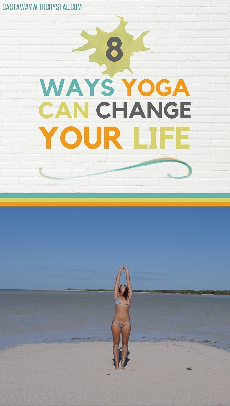8 Ways Yoga Changed My Life - Castaway with Crystal