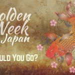 Golden Week in Japan: Should you go?