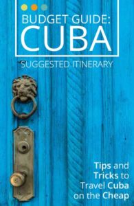 Things to do in Cuba, a Budget Guide and One Month Itinerary - Castaway with Crystal