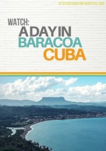 WATCH A Day in Baracoa Cuba - Castaway with Crystal