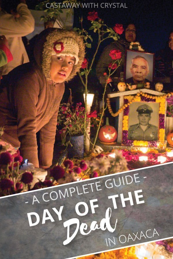 "Image of Day of the Dead in Oaxaca with text olay: ""A Complete Guide Day of the Dead in Oaxaca"""