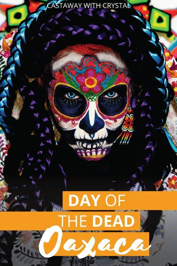 "Image of Day of the Dead woman in Oaxaca with text olay: ""Day of the Dead Oaxaca"""