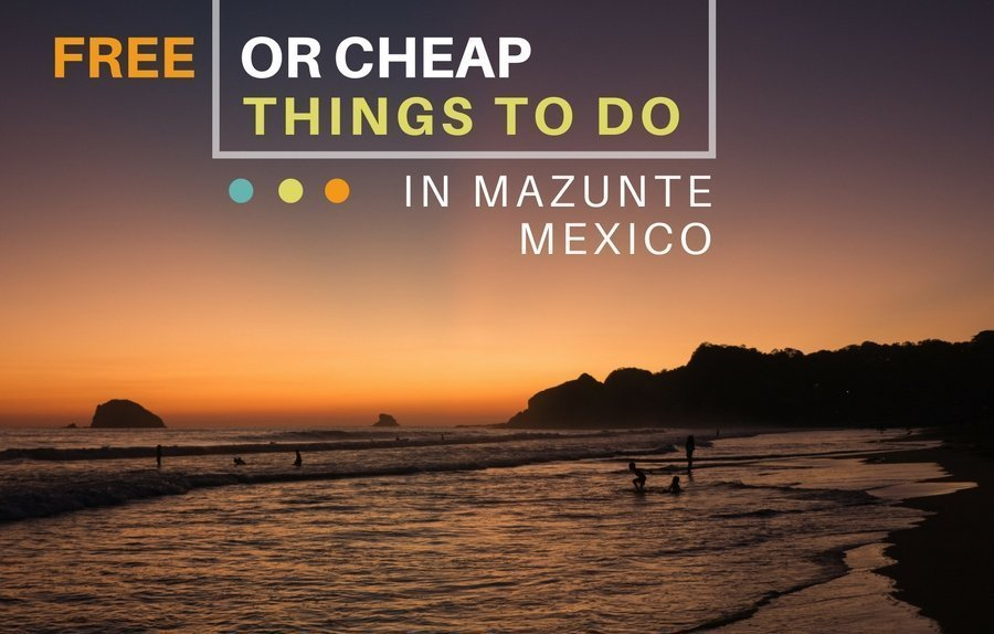 Free Or Cheap Things To Do In Mazunte Mexico Castaway