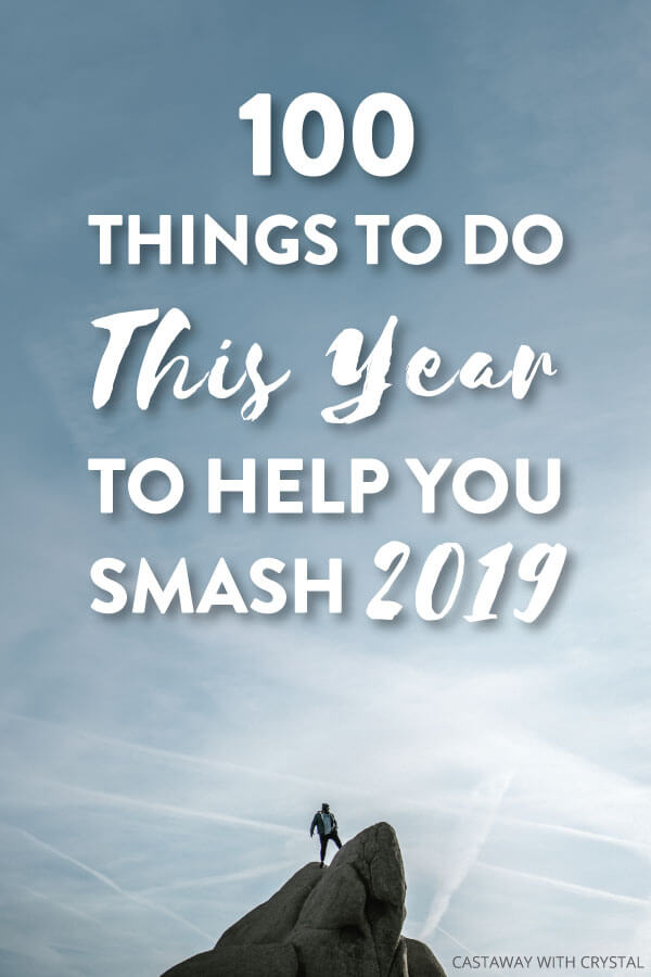 "Man on snowy mountain with text olay: ""100 Things to do this year to help you SMASH 2019"""