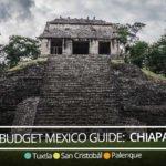 Budget Mexico Guide: Chiapas