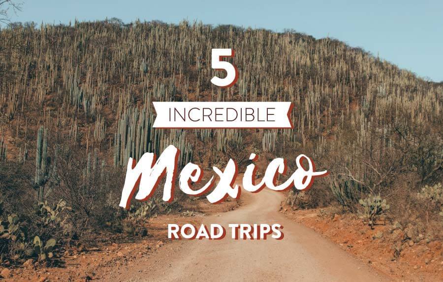 Driving Trip Planner >> Mexico Road Trip All You Need To Know About Driving In Mexico