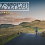 Top 10 Most Dangerous Biking Roads in the World