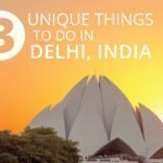 3 Unique Things to do in Delhi, India