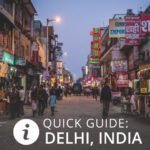 Quick Guide to Delhi, India