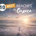 10 of the best beaches in Oaxaca (you need to visit)