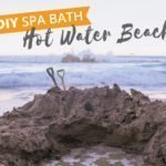 Make your own spa at Hot Water Beach (the Ultimate Guide)