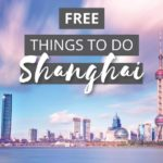 11 Free Things to do in Shanghai, China