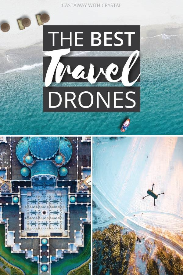 "Splice of 3 drone photos with text overlay: ""The best travel drones"""