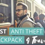 The Best Anti Theft Backpacks for Travel