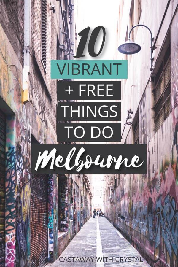 "Image of Melbourne City graffiti with text olay: ""10 Vibrant Free Things to do in Melbourne Australia"""