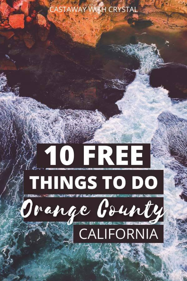 "Image beach in Orange county with text olay: ""10 Free Things to do in Orange County California"""