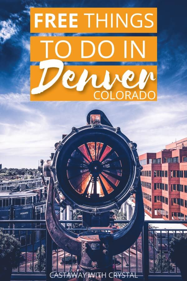 "Image of Denver City with text olay: ""Free Things to do in Denver Colorado"""