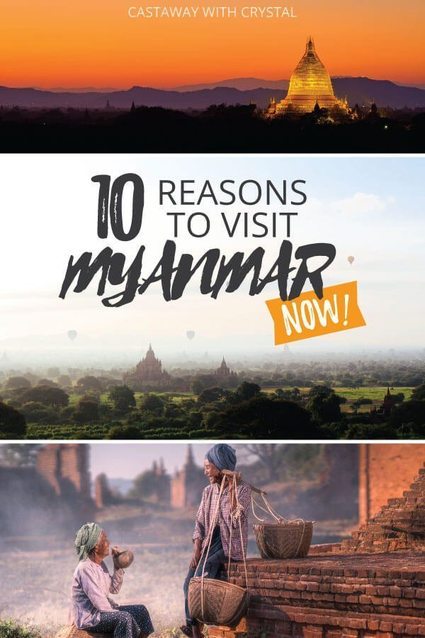 "Splice of 3 images from around Myanmar with text olay: ""10 Reasons to Visit Myanmar NOW"""