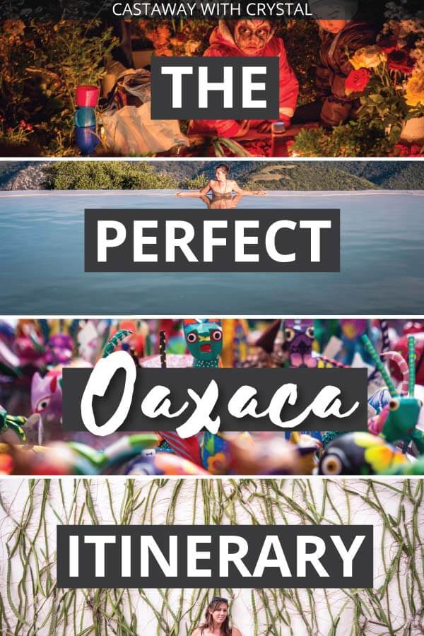 "4 Images of Oaxaca state with text olay: ""The Perfect Oaxaca Itinerary"""