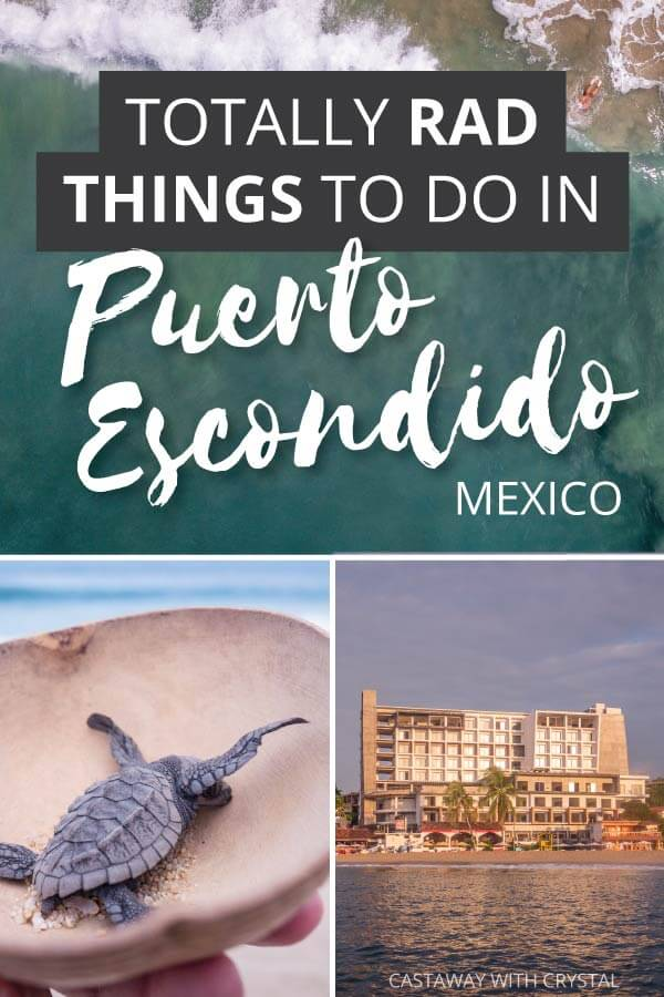 "3 Images of Puerto Escondido Oaxaca with text olay: ""Totally Rad things to do in Oaxaca"""