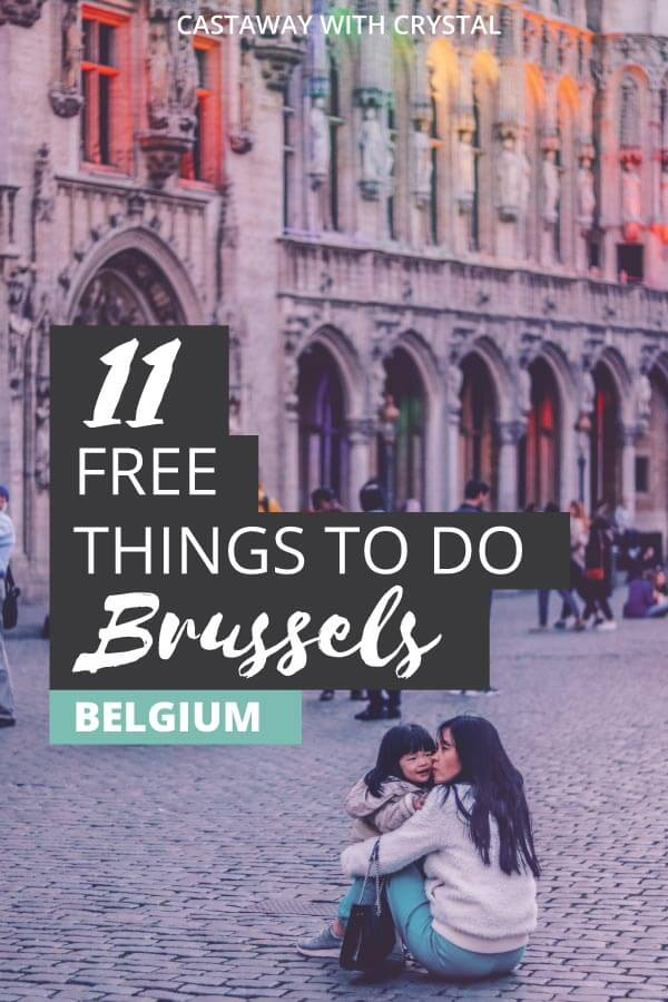 "Image of Brussels with text olay: ""11 Free Things to do in Brussels Belgium"""