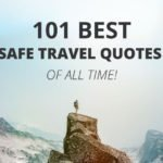 101 Safe Journey Quotes and Wishes (to Inspire and Show You Care)