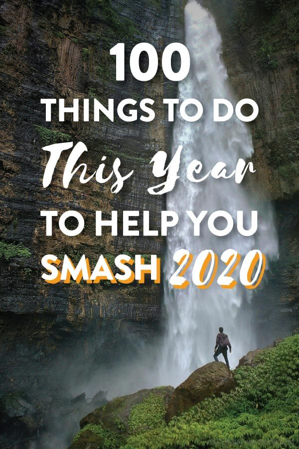 Man at waterfall with text olay: 100 things to do this year to help you smash 2020