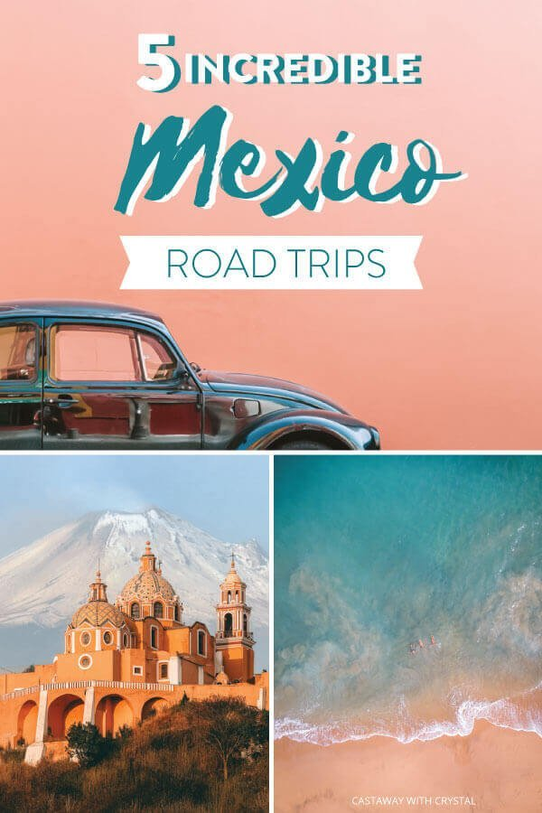 "Splice of 3 Mexico images with text olay: ""5 Incredible Mexico Road Trips"""