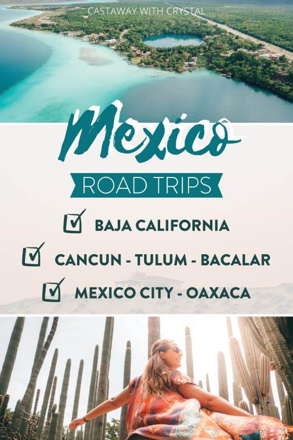 "Splice of 3 images in Mexico with text olay: Mexico Road Trips - Baja California, Cancun Tulum Bacalar, Mexico City Oaxaca"" + driving in Mexico tips"