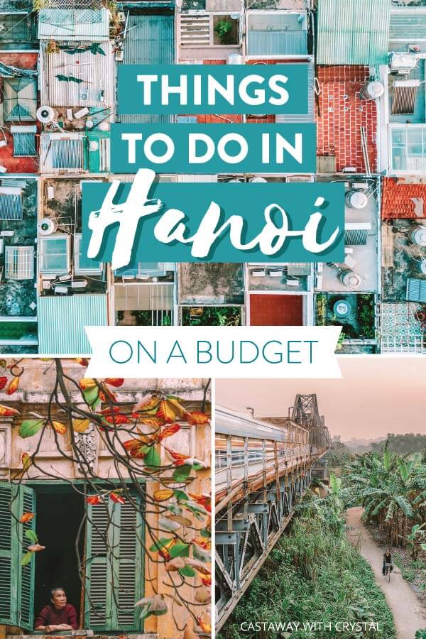 "Splice of 3 images of Hanoi Vietnam with text olay: ""Things to do in Hanoi on a budget"""