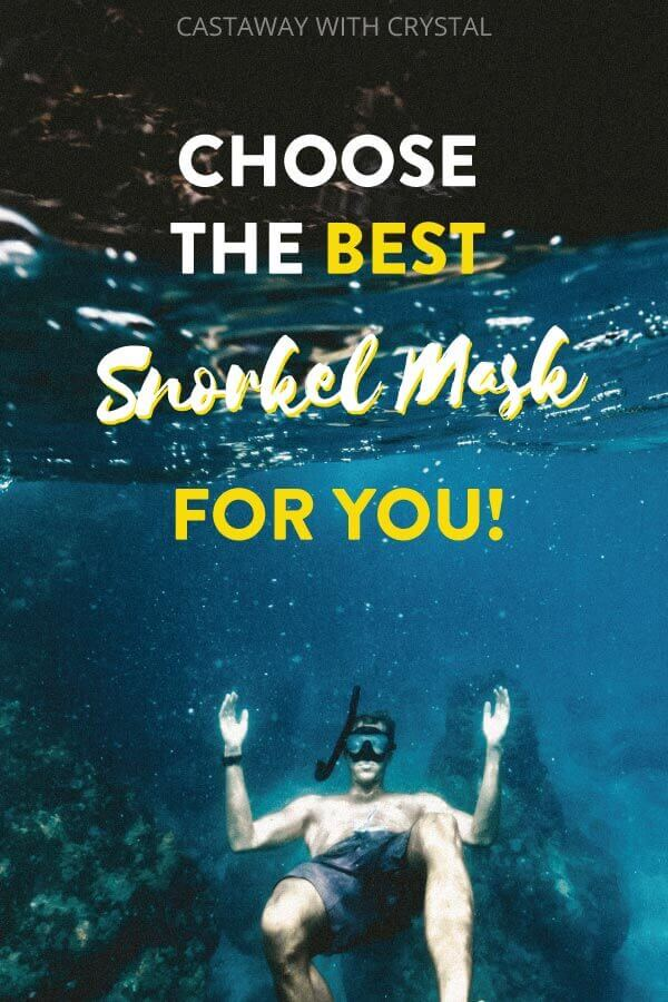 "Man snorkeling with text olay: ""Choose the Best Snorkel Mask for You!"""