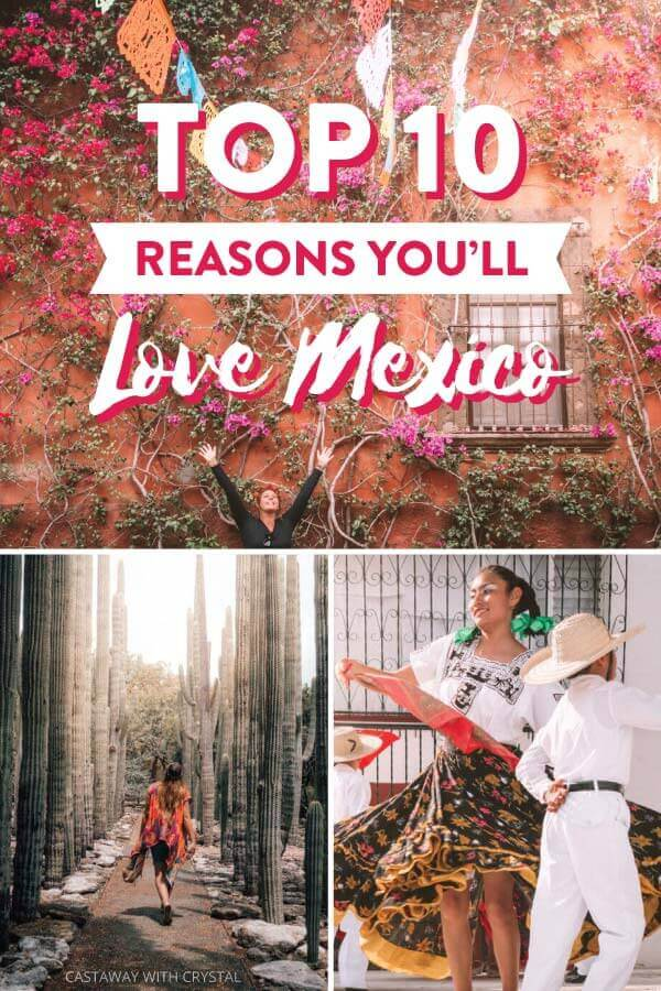 "Splice of 3 images of Mexico with text overlay: ""Top 10 Reasons You'll Love Mexico"""