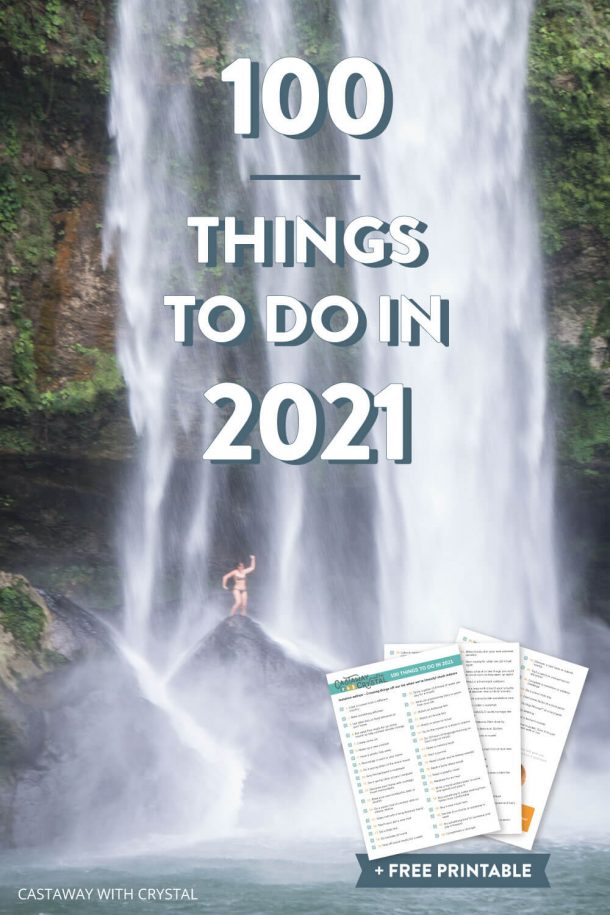 Picture of girl under a latge waterfall with text olay 100 things to do in 2021 + free printable