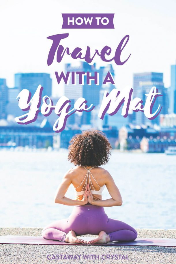 """woman does yoga on a city waterfront with text olay """"how to travel with a yoga mat"""" for Travelling with a Yoga Mat post"""