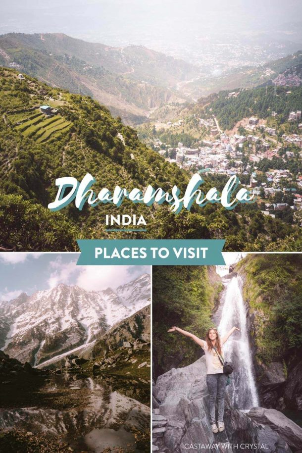"""3 images of Dharamshala, view of the towns, Triund with snow and A woman standing next to a big waterfall with text olay """"Places to Visit in Dharamshala India"""""""