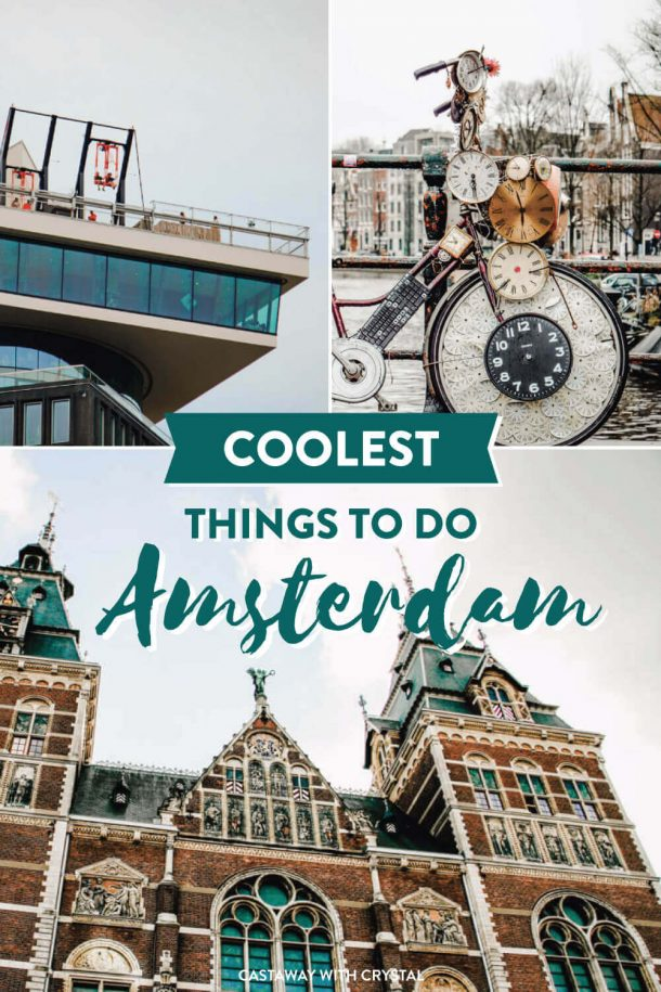 Splice of 3 images of Amsterdam - Museum, Adam Lookout and Amsterdam bike with text olay: Coolest Things to do in Amsterdam